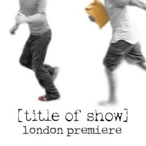 Title of Show - Landor London Premiere