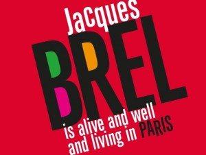 Jaques Brel is Alive and Well Review