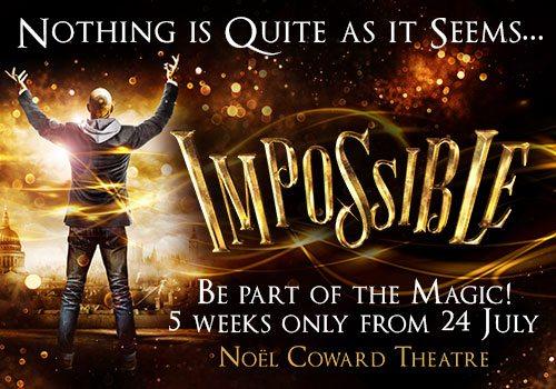 Impossible Noel Coward Theatre