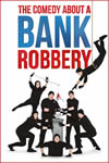 Comedy-About-Bank-Robbery_Small