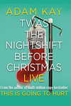 adam-kay-twas-the-nightshift-before-christmas-small-logo-OT