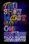 The Show Must Go On! Live at the Palace Theatre